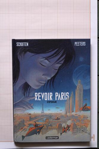 Revoir Paris - Tome 1, F.Schuiten & B.Peeters - Casterman© Maison Autrique, 2016