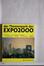 Der Themenpark der Expo 2000. Band 1 (Le parc à thème de l'Expo 2000. Volume 1)<br>Collectif,