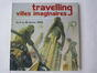 Travelling villes imaginaires<br>Collectif,