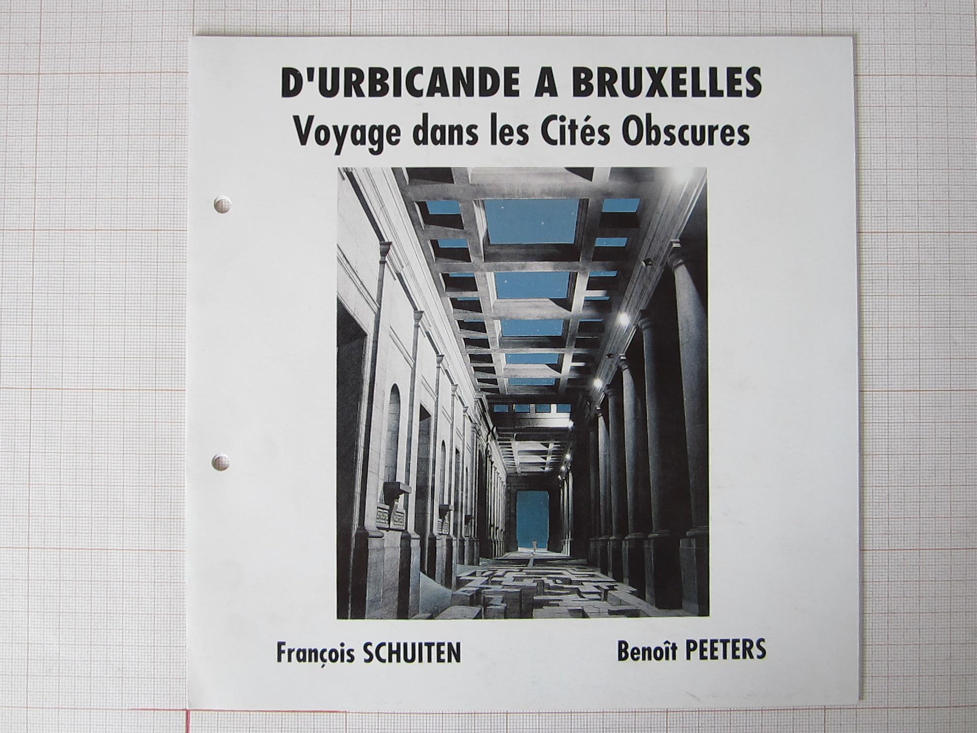 D'Urbicande à Bruxelles. Voyage dans les Cités obscures© François Schuiten / Benoît Peeters , 1994